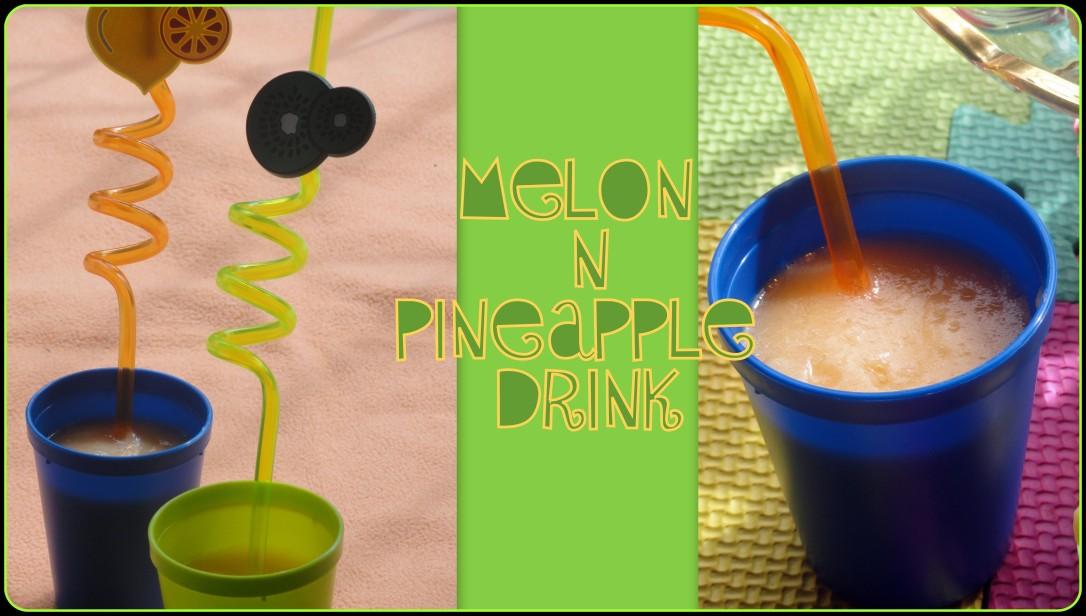 Melon n Pineapple Drink