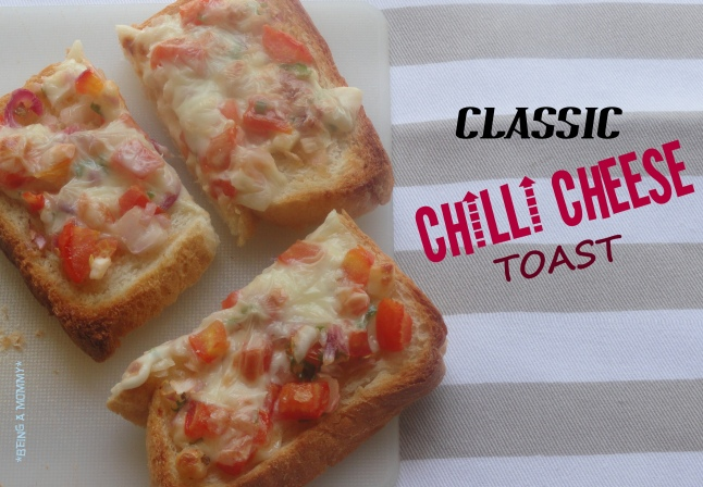 Classic Chilli Cheese Toast | Being a Mommy